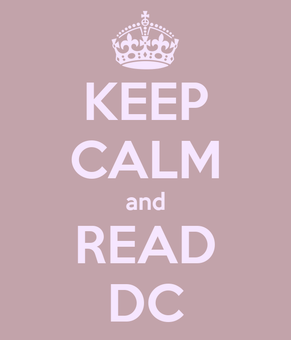 KEEP CALM and READ DC