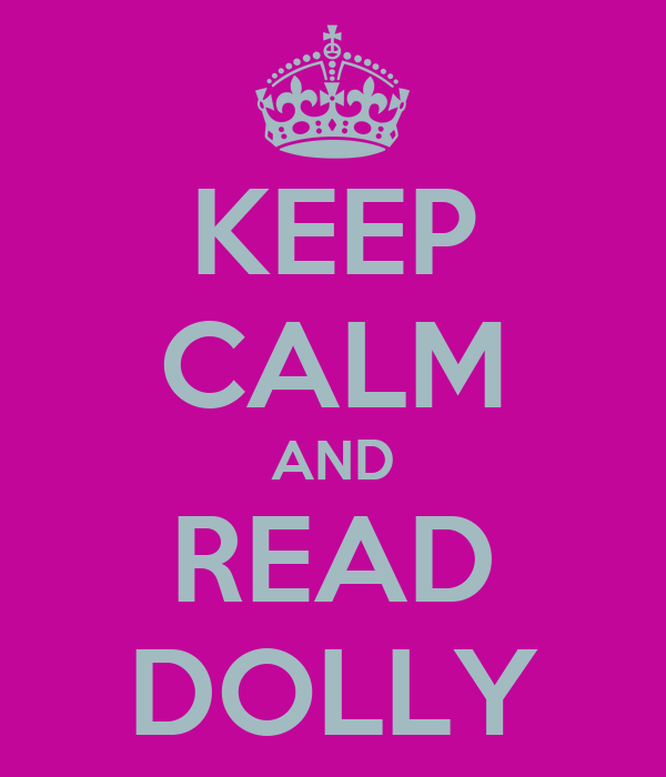 KEEP CALM AND READ DOLLY