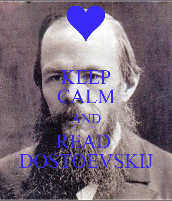 KEEP CALM AND READ  DOSTOEVSKIJ