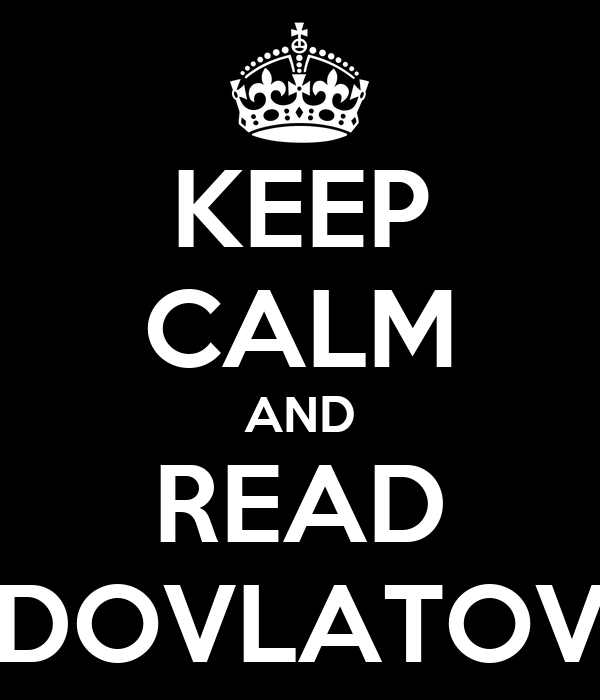 KEEP CALM AND READ DOVLATOV