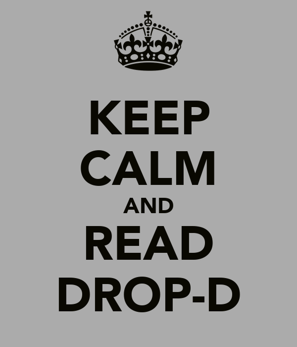 KEEP CALM AND READ DROP-D