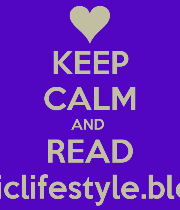 KEEP CALM AND  READ dublinchiclifestyle.blogspot.ie