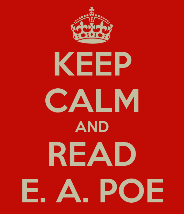 KEEP CALM AND READ E. A. POE