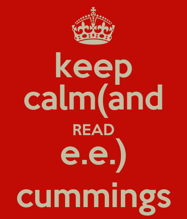 keep calm(and READ e.e.) cummings