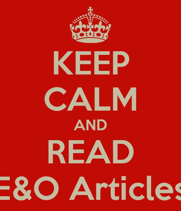 KEEP CALM AND READ E&O Articles