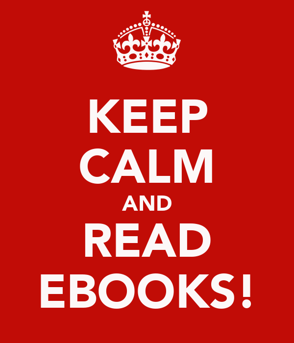 KEEP CALM AND READ EBOOKS!