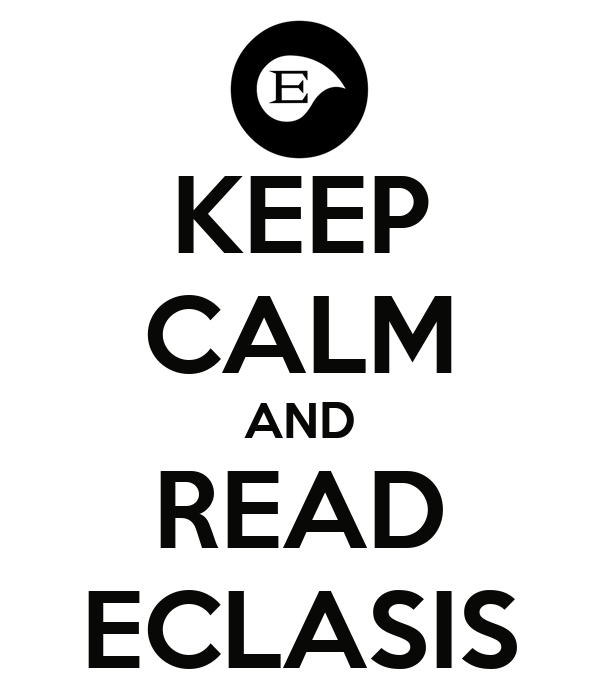 KEEP CALM AND READ ECLASIS