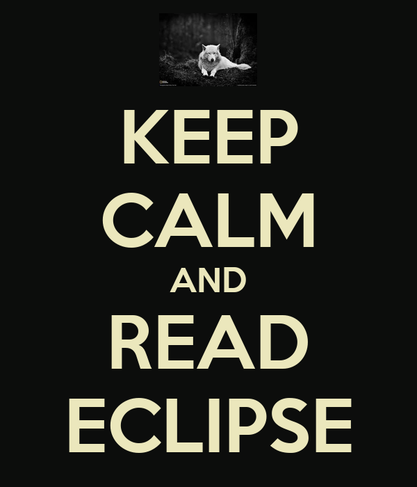 KEEP CALM AND READ ECLIPSE