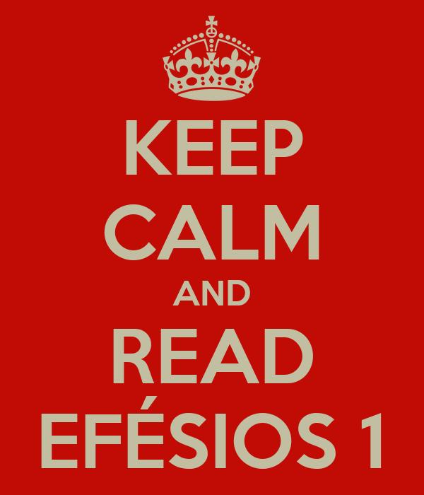 KEEP CALM AND READ EFÉSIOS 1