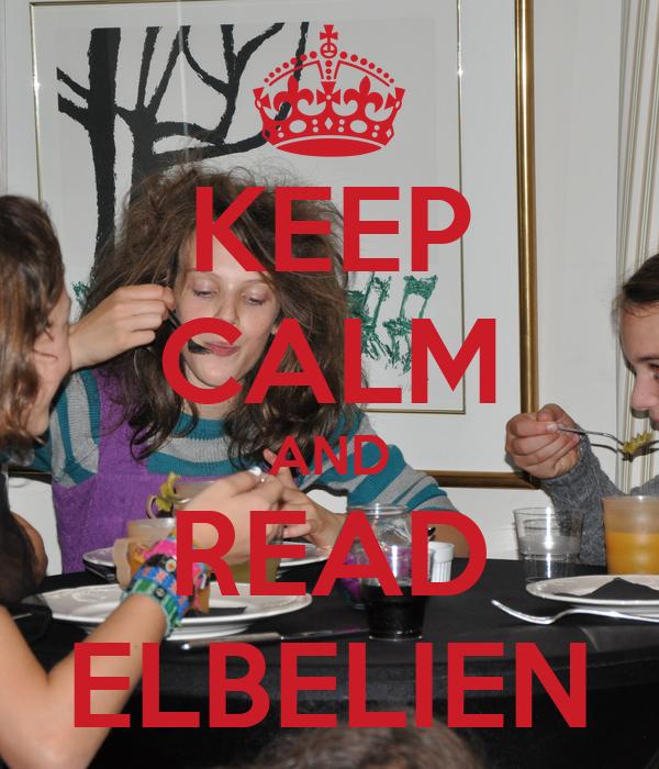 KEEP CALM AND READ ELBELIEN