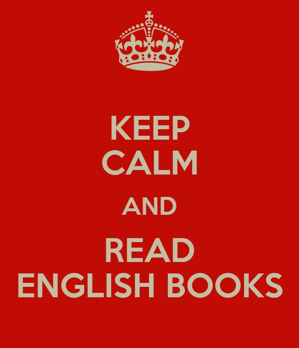 KEEP CALM AND READ ENGLISH BOOKS