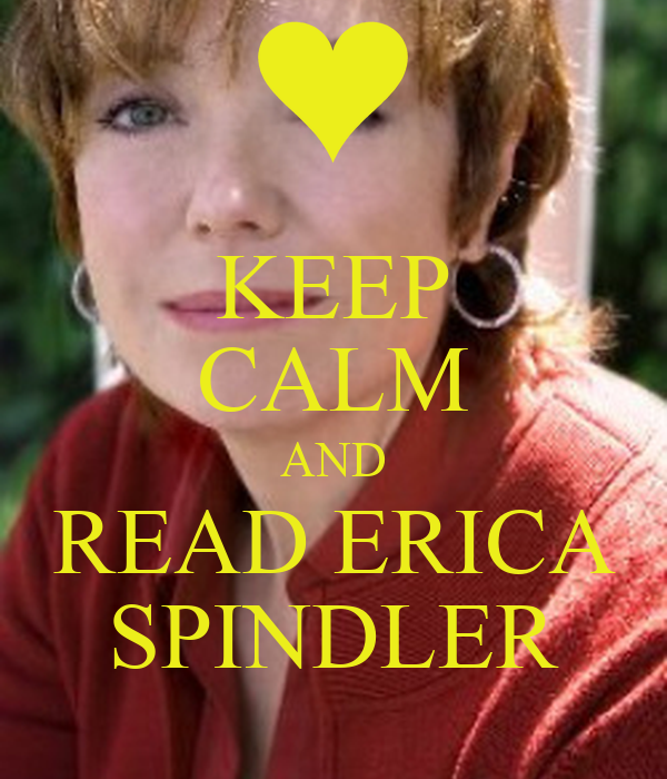 KEEP CALM AND READ ERICA SPINDLER