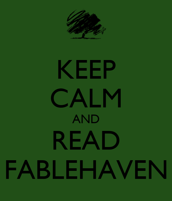 KEEP CALM AND READ FABLEHAVEN