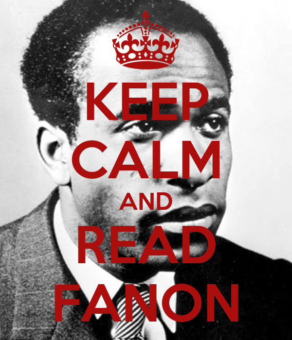 KEEP CALM AND READ FANON
