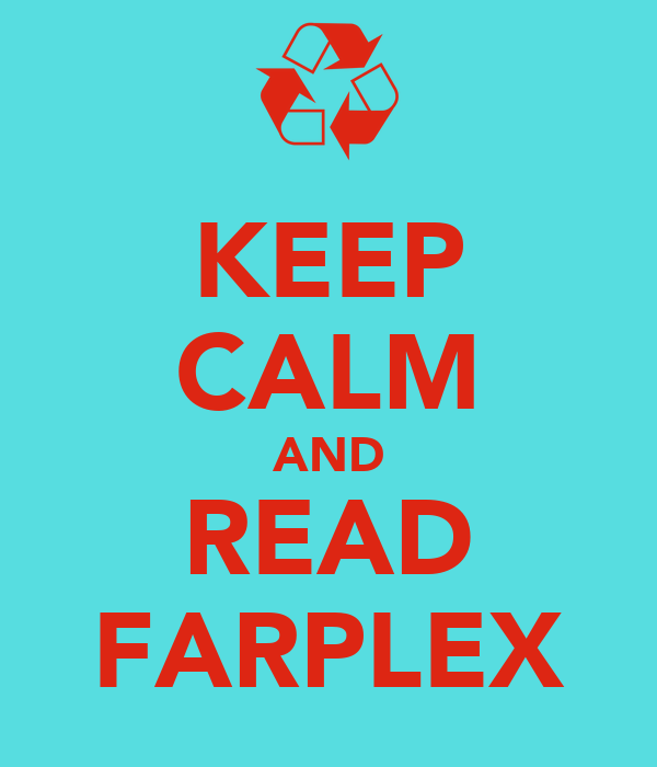 KEEP CALM AND READ FARPLEX