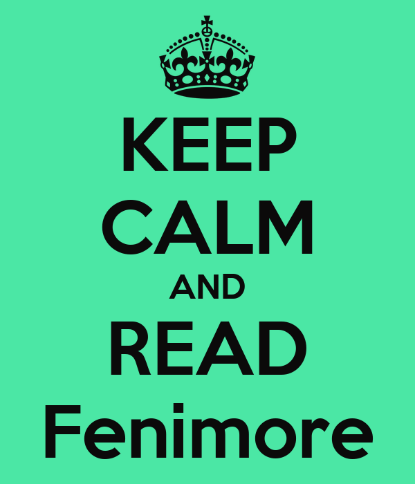 KEEP CALM AND READ  Fenimore