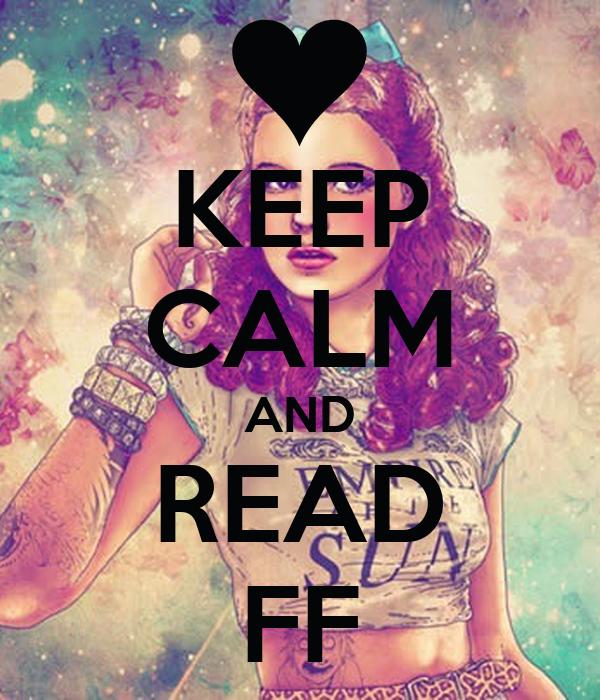 KEEP CALM AND READ FF