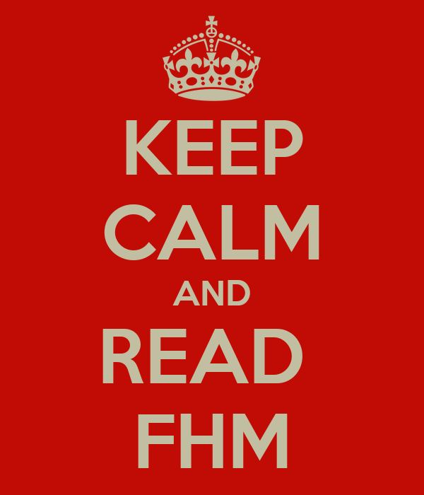 KEEP CALM AND READ  FHM