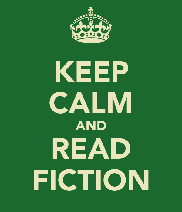 KEEP CALM AND READ FICTION