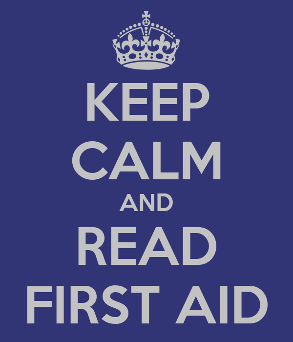KEEP CALM AND READ FIRST AID