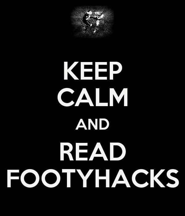 KEEP CALM AND READ FOOTYHACKS