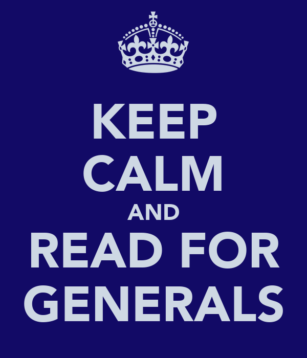 KEEP CALM AND READ FOR GENERALS