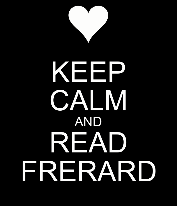 KEEP CALM AND READ FRERARD