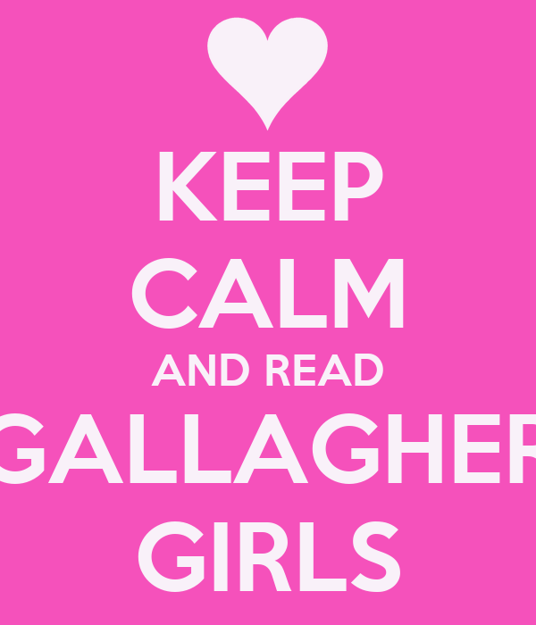 KEEP CALM AND READ GALLAGHER GIRLS