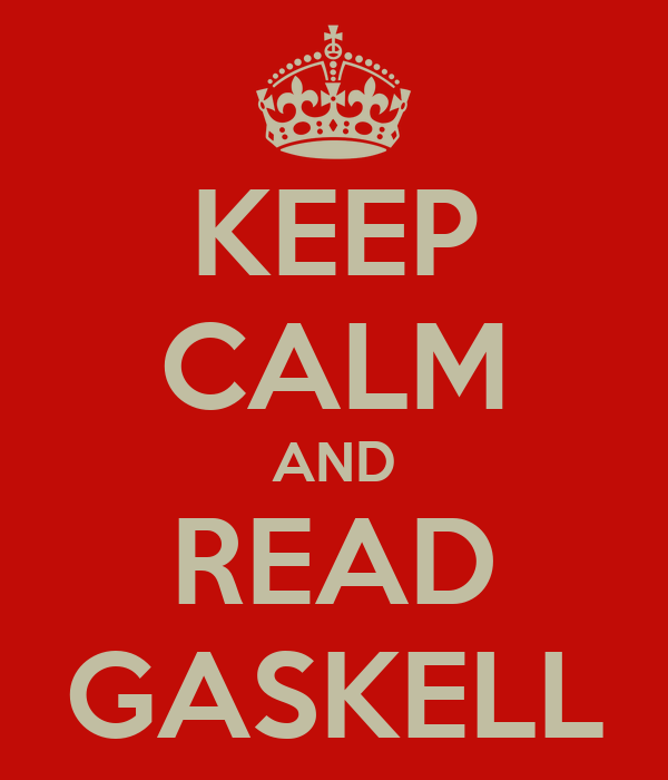 KEEP CALM AND READ GASKELL