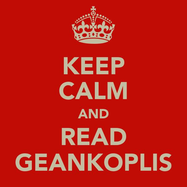 KEEP CALM AND READ GEANKOPLIS