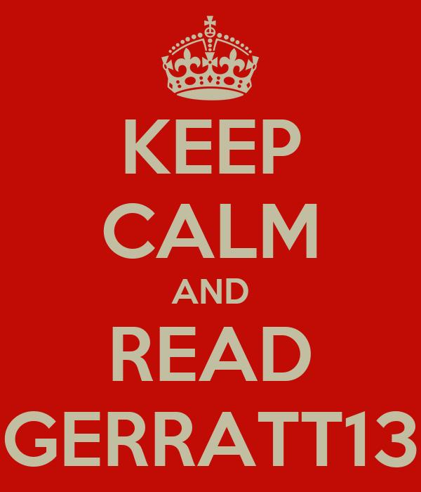 KEEP CALM AND READ GERRATT13