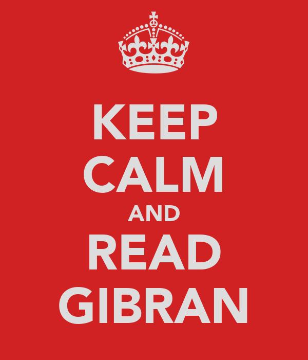 KEEP CALM AND READ GIBRAN