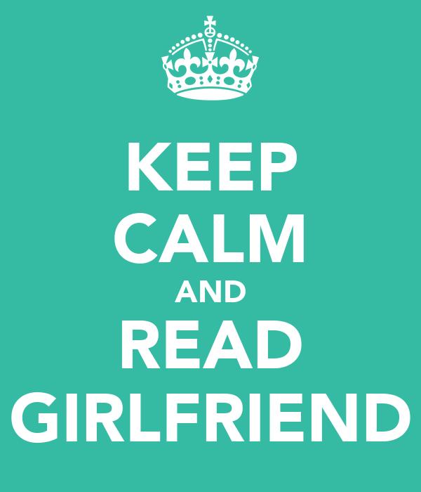 KEEP CALM AND READ GIRLFRIEND