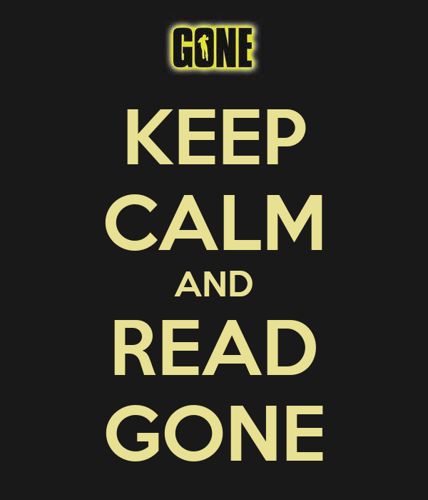 KEEP CALM AND READ GONE
