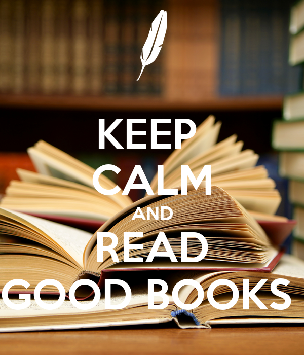 KEEP  CALM AND READ GOOD BOOKS