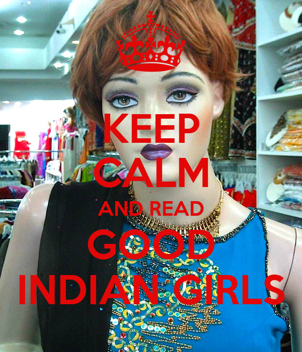 KEEP CALM AND READ GOOD INDIAN GIRLS