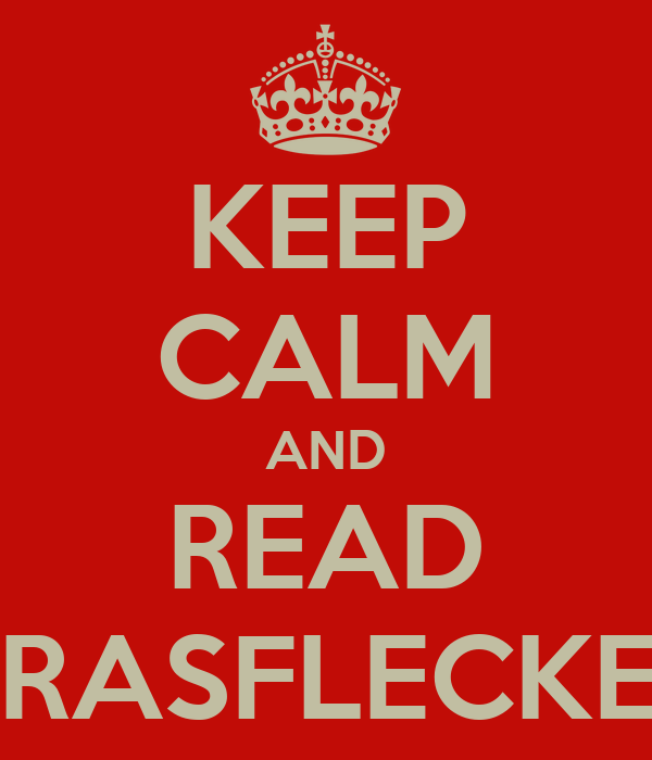KEEP CALM AND READ GRASFLECKEN