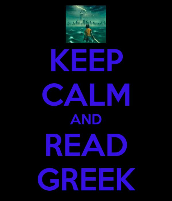 KEEP CALM AND READ GREEK