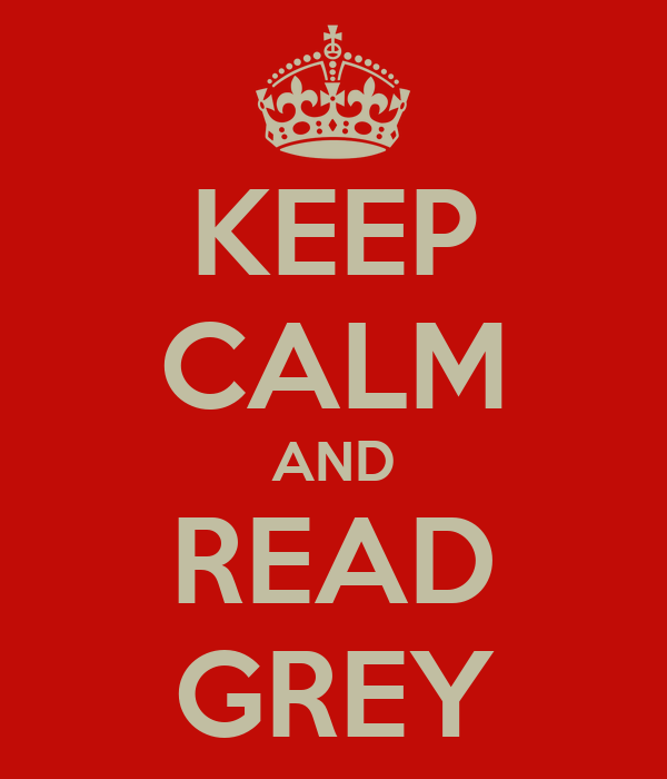 KEEP CALM AND READ GREY