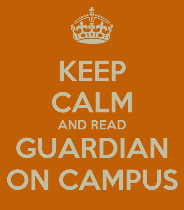 KEEP CALM AND READ GUARDIAN ON CAMPUS
