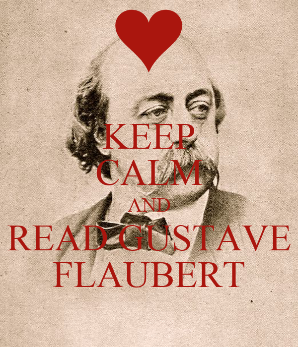 KEEP CALM AND READ GUSTAVE FLAUBERT