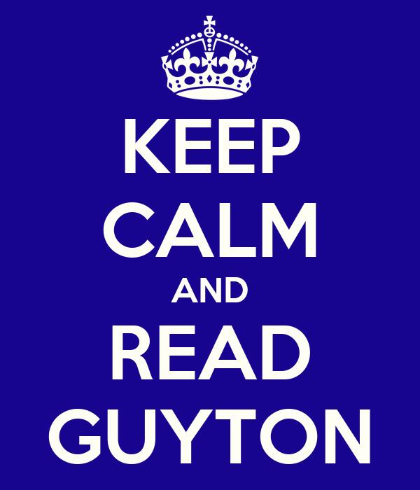 KEEP CALM AND READ GUYTON