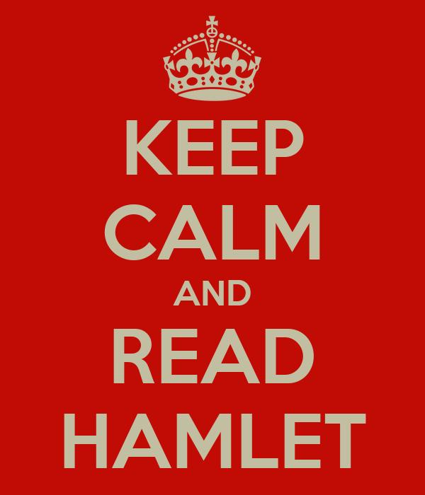 KEEP CALM AND READ HAMLET