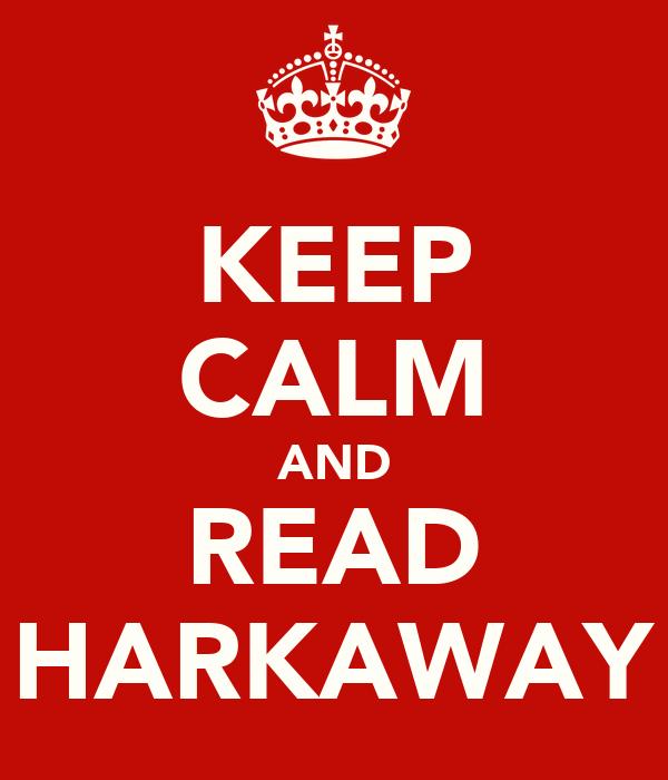 KEEP CALM AND READ HARKAWAY