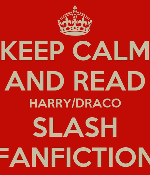 KEEP CALM AND READ HARRY/DRACO SLASH FANFICTION