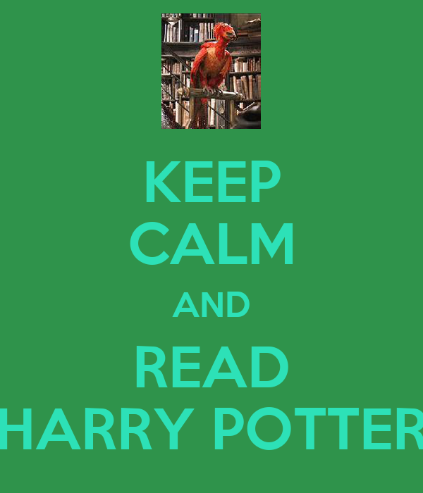 KEEP CALM AND READ HARRY POTTER