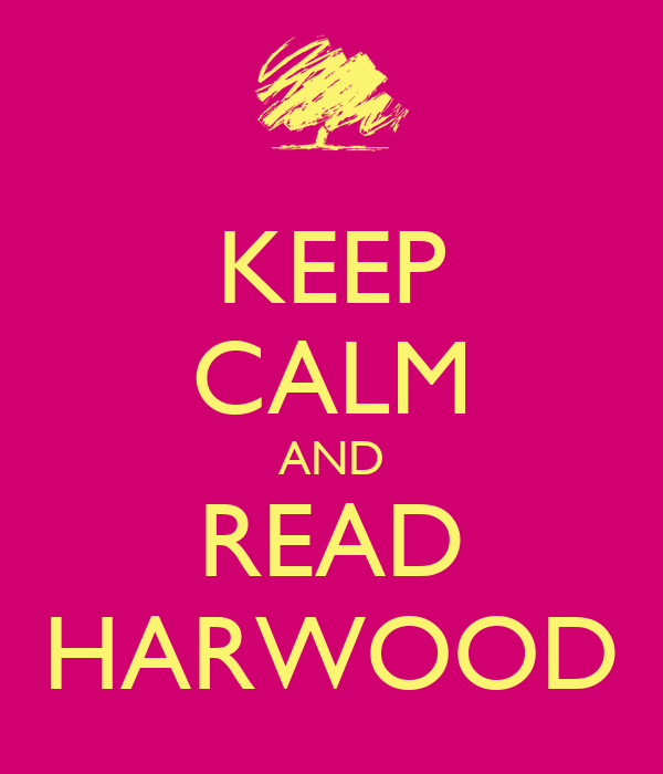 KEEP CALM AND READ HARWOOD