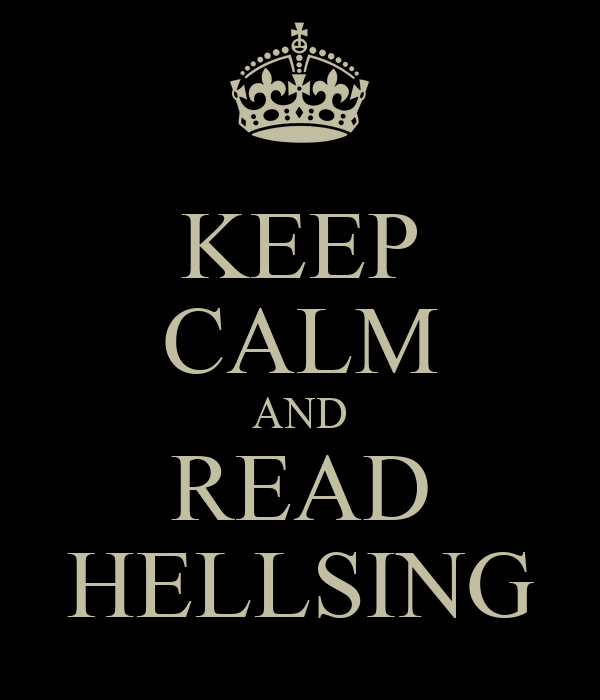 KEEP CALM AND READ HELLSING
