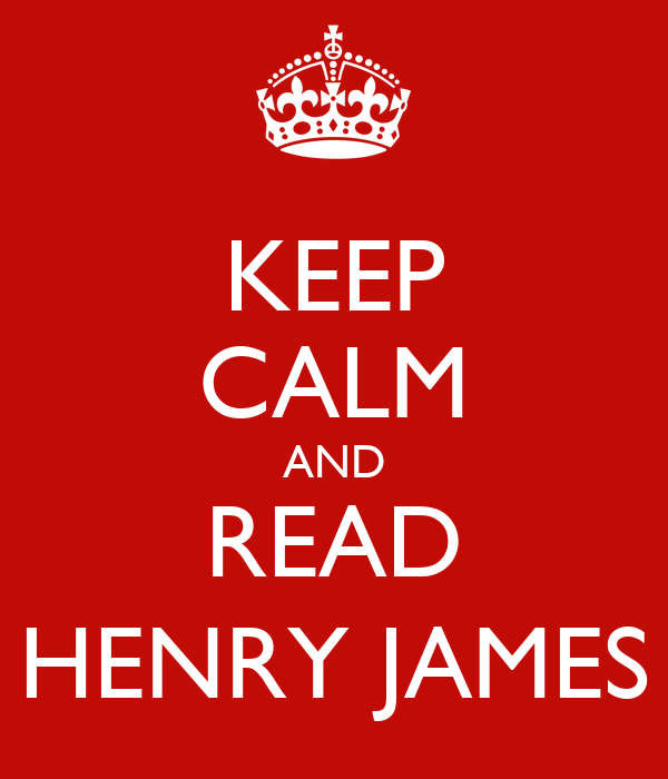 KEEP CALM AND READ HENRY JAMES