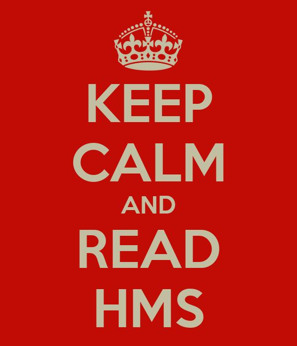 KEEP CALM AND READ HMS